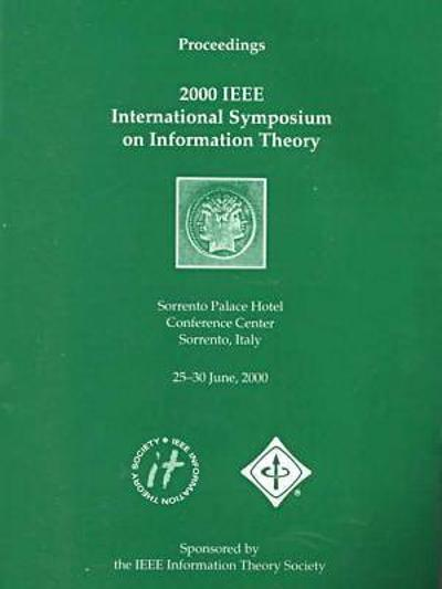 2000 IEEE International Symposium on Information Theory - IEEE Information Theory Society