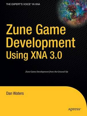 Zune Game Development using XNA 3.0 - Dan Waters