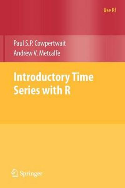 Introductory Time Series with R - Paul S.P. Cowpertwait