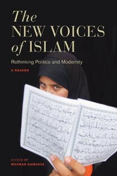 The New Voices of Islam - Mehran Kamrava