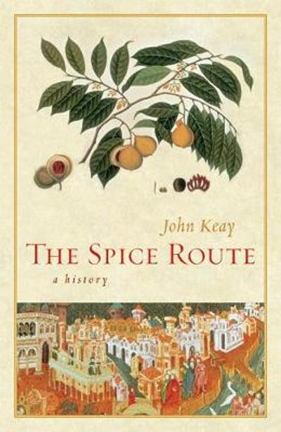 The Spice Route - John Keay
