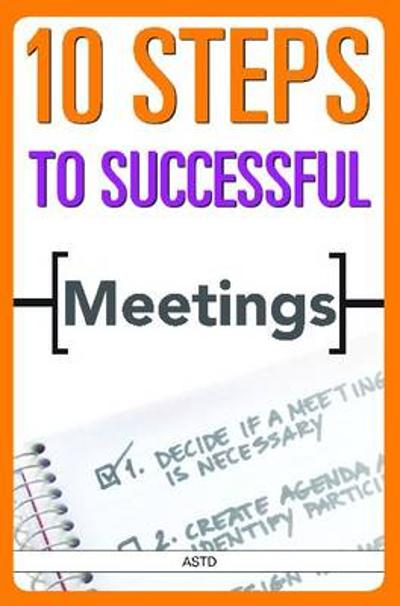 10 Steps to Successful Meetings - ASTD Press