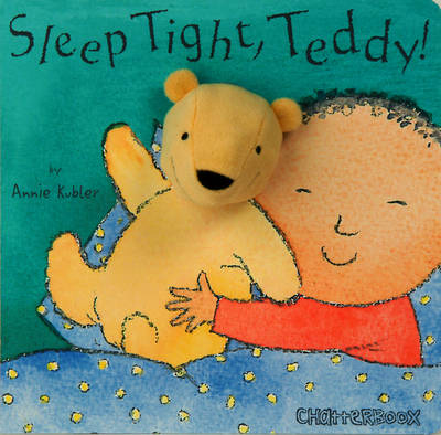 Sleep Tight, Teddy! - Annie Kubler