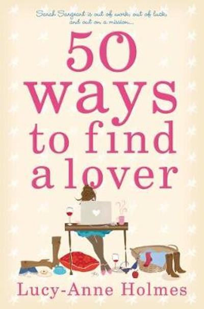 50 Ways to Find a Lover - Lucy-Anne Holmes