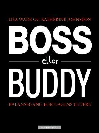 Boss eller buddy - Lisa Wade