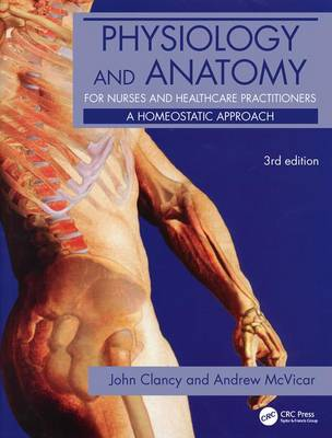 Physiology and Anatomy for Nurses and Healthcare Practitioners - John Clancy