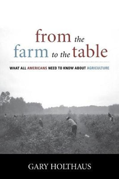 From the Farm to the Table - Gary Holthaus