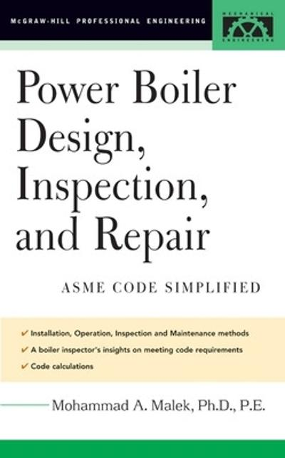 Power Boiler Design, Inspection, and Repair - Mohammad A. Malek