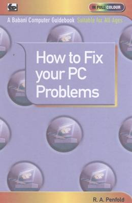 How to Fix Your PC Problems - R. A. Penfold