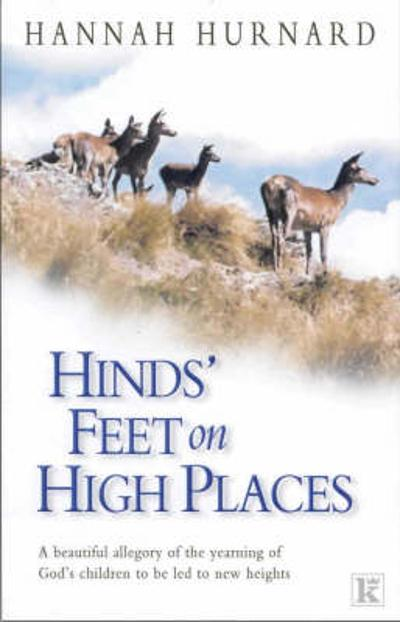 Hinds' Feet on High Places - Hannah Hurnard