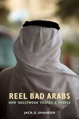 Reel Bad Arabs - Jack G. Shaheen