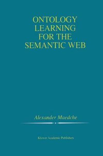 Ontology Learning for the Semantic Web - Alexander Maedche