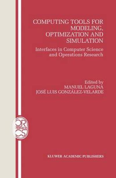 Computing Tools for Modeling, Optimization and Simulation - Manuel Laguna