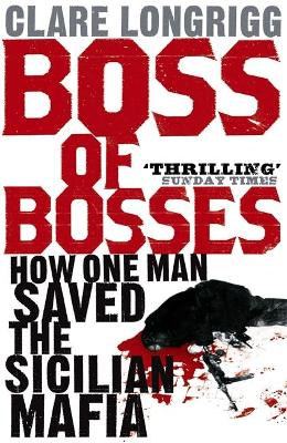 Boss of bosses - Clare Longrigg