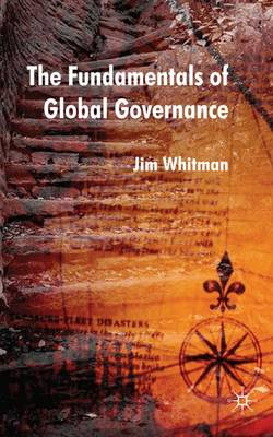 The Fundamentals of Global Governance - Jim Whitman