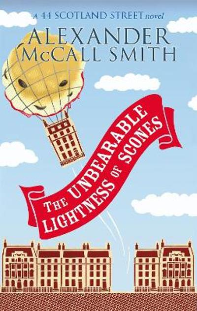 The unbearable lightness of scones - Alexander McCall Smith