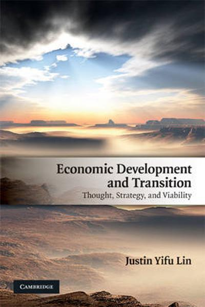 Economic Development and Transition - Justin Yifu Lin