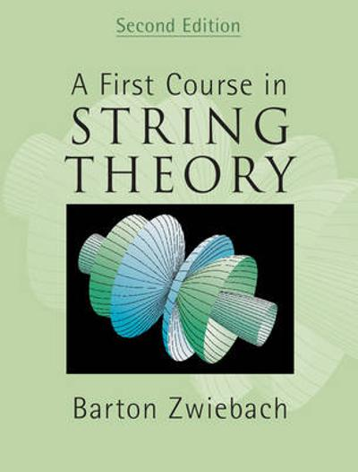 A First Course in String Theory - Barton Zwiebach