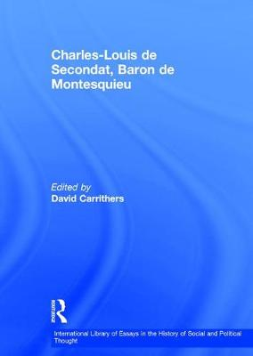 Charles-Louis de Secondat, Baron de Montesquieu - David Carrithers