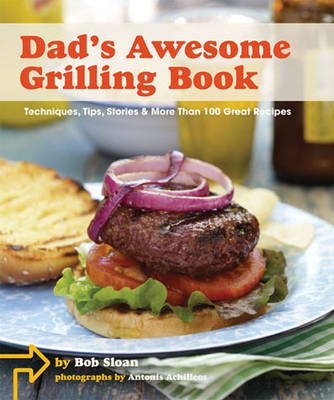Dad's Awesome Grilling Book - Bob Sloan