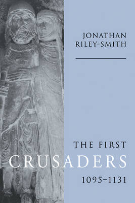The First Crusaders, 1095-1131 - Professor Jonathan Riley-Smith