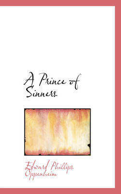 A Prince of Sinners - Edward Phillips Oppenheim