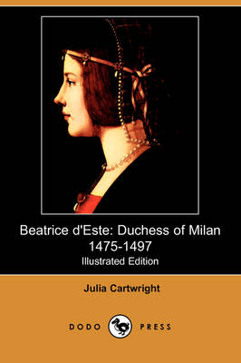 Beatrice D'Este - Julia Cartwright