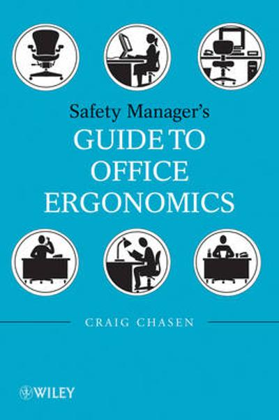 Safety Manager's Guide to Office Ergonomics - Craig Chasen