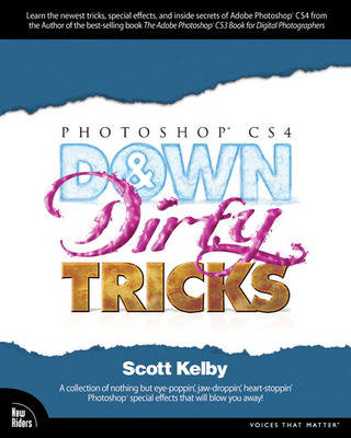 Photoshop CS4 Down & Dirty Tricks - Scott Kelby