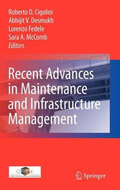 Recent Advances in Maintenance and Infrastructure Management - Roberto Davide Cigolini