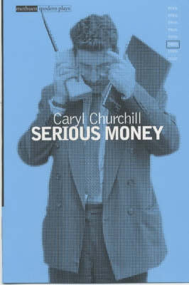 """Serious Money"" - Caryl Churchill"