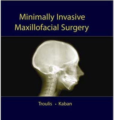 Minimally Invasive Maxillofacial Surgery - Maria J. Troulis