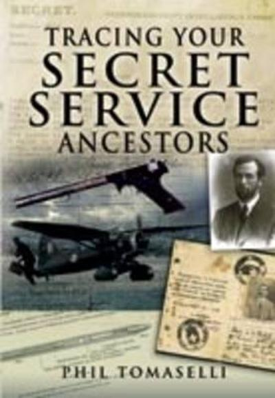 Tracing Your Secret Service Ancestors - Phil Tomaselli