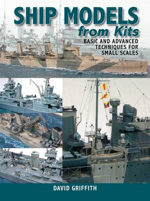 Ship Models from Kits - David Griffith