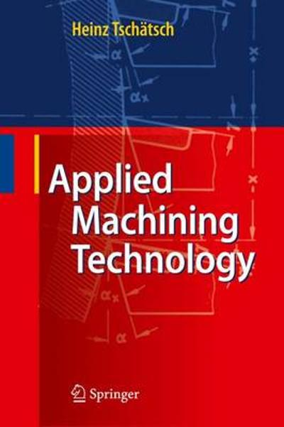Applied Machining Technology - Heinz Tschatsch