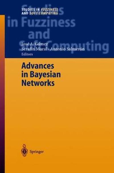 Advances in Bayesian Networks - Jose A. Gamez
