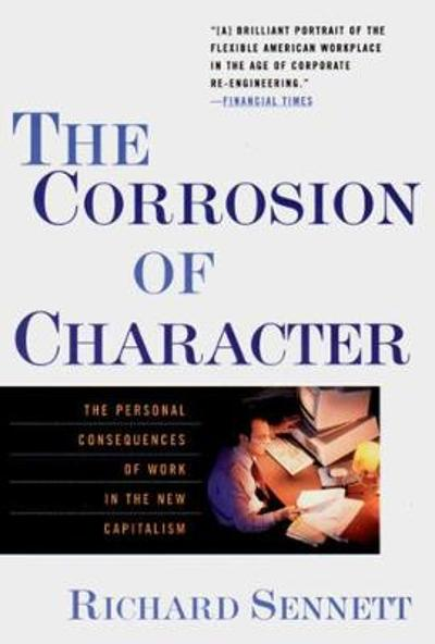 The Corrosion of Character - Richard Sennett