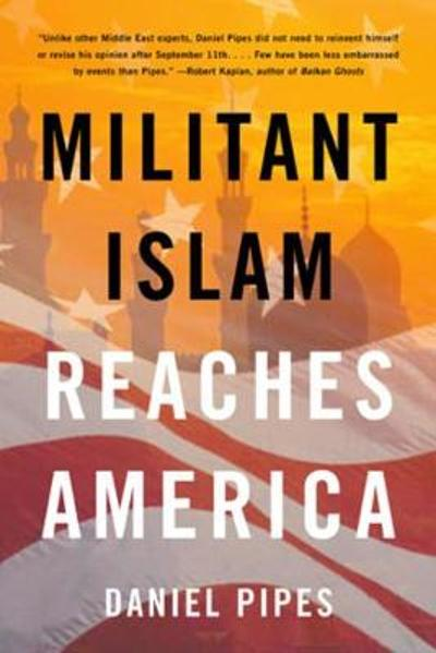 Militant Islam Reaches America - Daniel Pipes