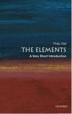 The Elements: A Very Short Introduction - Philip Ball