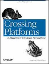 Crossing Platforms: A Macintosh/Windows Phrasebook - Adam Engst & David Pogue