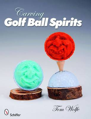 Carving Golf Ball Spirits - Tom Wolfe