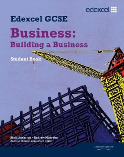 Edexcel GCSE Business: Building a Business - Alain Anderton