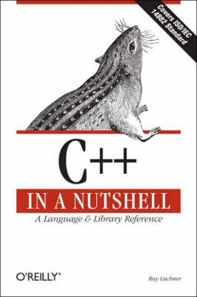 C++ in a Nutshell - Ray Lischner