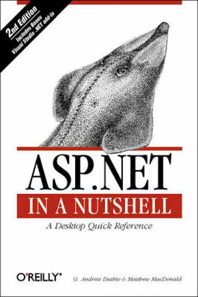 ASP.NET in a Nutshell - G.Andrew Duthie