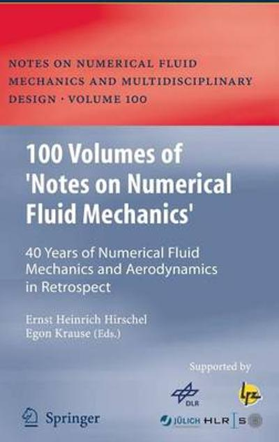 100 Volumes of 'Notes on Numerical Fluid Mechanics' - Ernst-Heinrich Hirschel