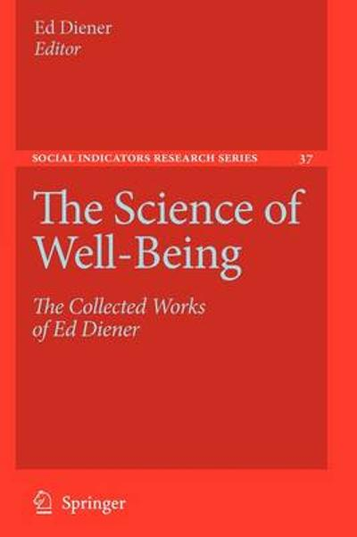 The Science of Well-Being - Ed Diener