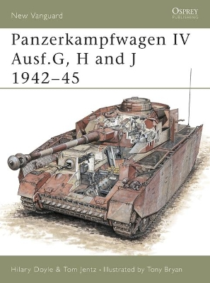 Panzerkampfwagen IV Ausf G, H and J 1942-1945 - Hilary L. Doyle