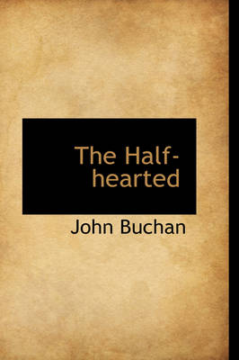 The Half-hearted - John Buchan