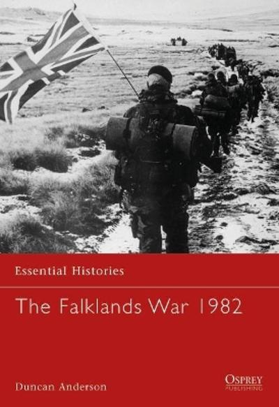 The Falklands War 1982 - Duncan Anderson