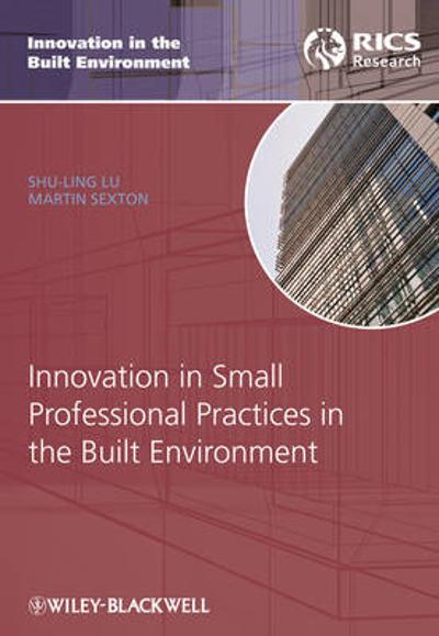 Innovation in Small Professional Practices in the Built Environment - Shu-Ling Lu